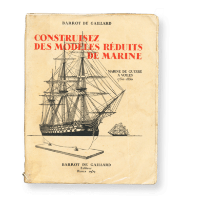 Barrot de Gaillard - Construisez des modèles réduits de marine