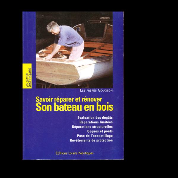Savoir réparer et rénover Son bateau en bois
