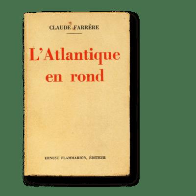 Claude Farrère - L'Atlantique en rond