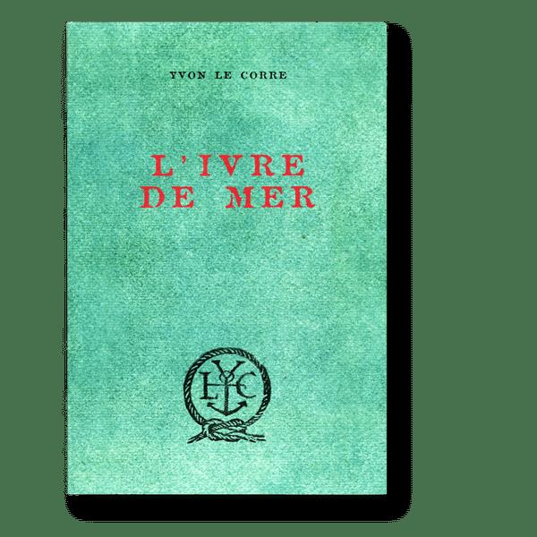 Yvon Le Corre Ivre de mer