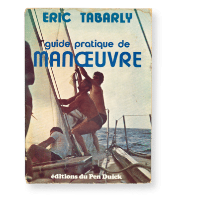 Eric Tabarly - Guide pratique de manœuvre