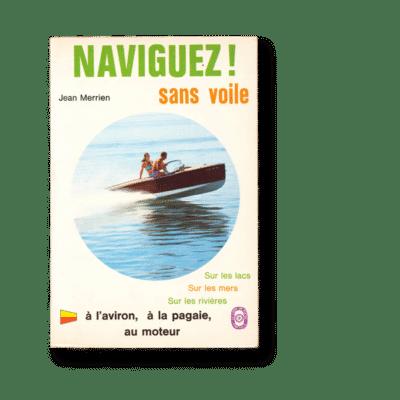 Jean Merrien - Naviguez ! Sans voile
